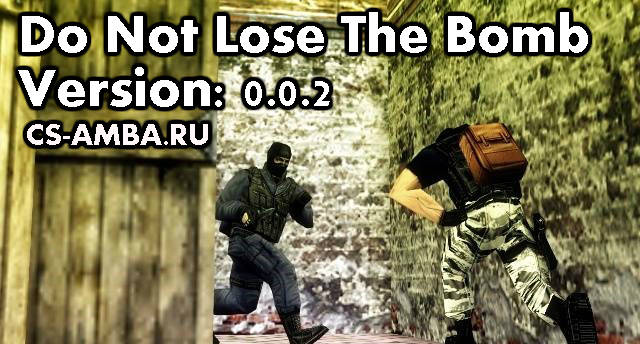 Плагин Do Not Lose The Bomb (V 0.0.2)