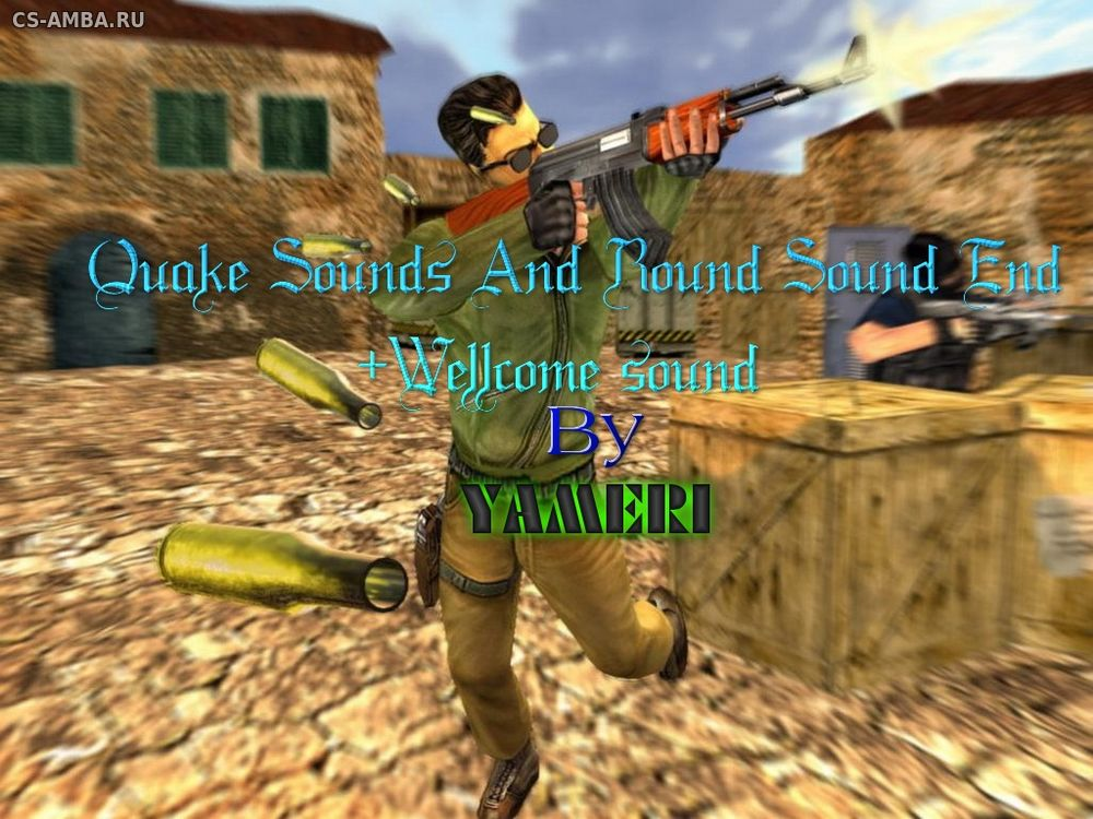 QuakeSound and RoundEndSound + WelcomeSound
